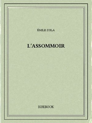 L'Assommoir - Zola, Emile - Bibebook cover