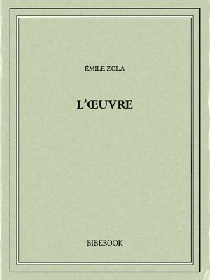 L'Œuvre - Zola, Emile - Bibebook cover
