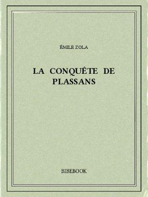 La conquête de Plassans - Zola, Emile - Bibebook cover