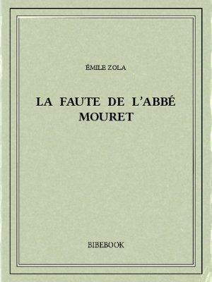 La faute de l'abbé Mouret - Zola, Emile - Bibebook cover