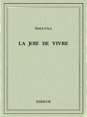 La joie de vivre - Zola, Emile - Bibebook cover
