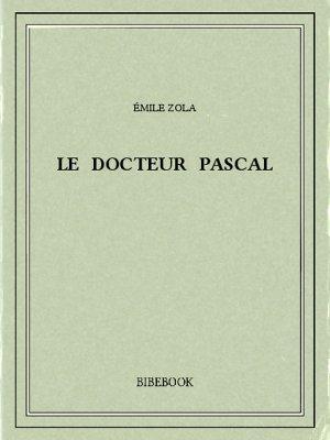Le docteur Pascal - Zola, Emile - Bibebook cover