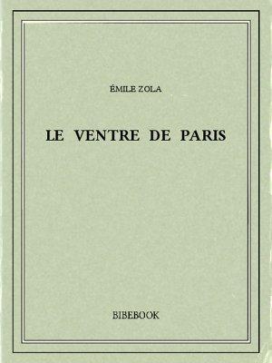 Le ventre de Paris - Zola, Emile - Bibebook cover