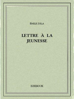 Lettre à la jeunesse - Zola, Emile - Bibebook cover