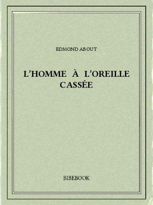 L'homme à l'oreille cassée - About, Edmond - Bibebook cover