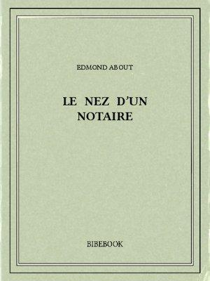 Le nez d'un notaire - About, Edmond - Bibebook cover