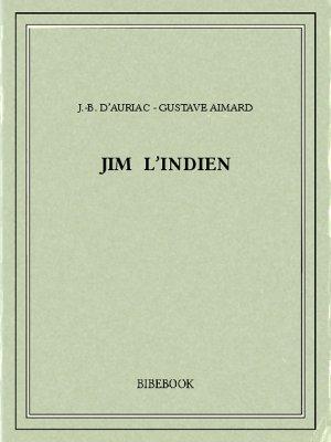 Jim l'Indien - Aimard, Gustave, Auriac, J.-B. d' - Bibebook cover