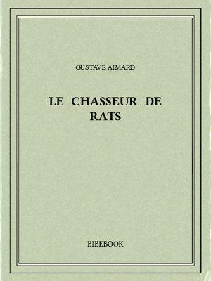 Le Chasseur de rats - Aimard, Gustave - Bibebook cover