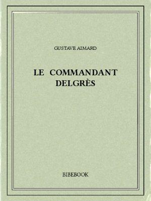 Le commandant Delgrès - Aimard, Gustave - Bibebook cover