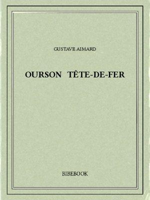 Ourson Tête-de-Fer - Aimard, Gustave - Bibebook cover