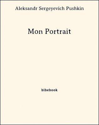 Mon Portrait - Pushkin, Aleksandr Sergeyevich - Bibebook cover