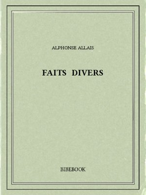 Faits divers - Allais, Alphonse - Bibebook cover