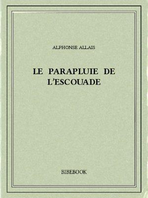 Le parapluie de l'escouade - Allais, Alphonse - Bibebook cover