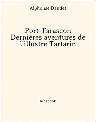 Port-Tarascon - Dernières aventures de l'illustre Tartarin - Daudet, Alphonse - Bibebook cover