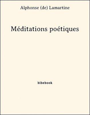 Méditations poétiques - Lamartine, Alphonse de - Bibebook cover