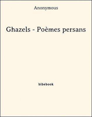 Ghazels - Poèmes persans - Anonymous - Bibebook cover