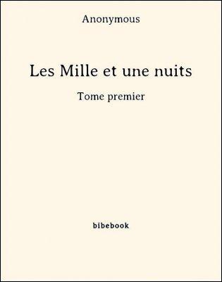 Les Mille et une nuits - Tome premier - Anonymous - Bibebook cover