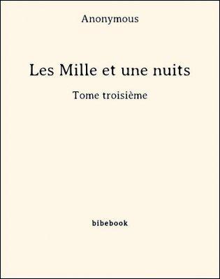 Les Mille et une nuits - Tome troisième - Anonymous - Bibebook cover