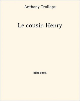 Le cousin Henry - Trollope, Anthony - Bibebook cover