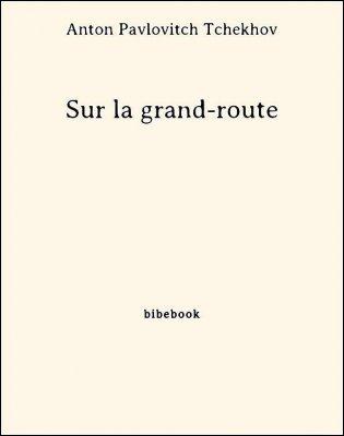 Sur la grand-route - Tchekhov, Anton Pavlovitch - Bibebook cover