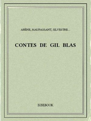 Contes de Gil Blas - Arène, Maupassant, Silvestre... - Bibebook cover