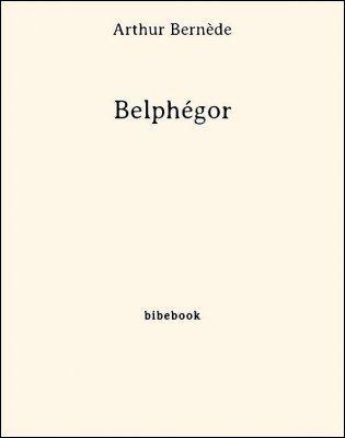 Belphégor - Bernède, Arthur - Bibebook cover