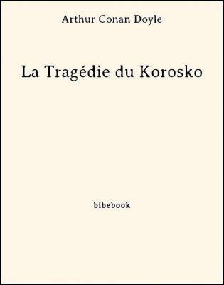 La Tragédie du Korosko - Doyle, Arthur Conan - Bibebook cover