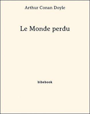 Le Monde perdu - Doyle, Arthur Conan - Bibebook cover