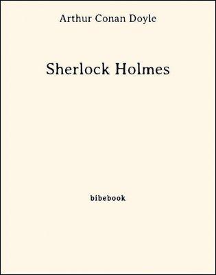 Sherlock Holmes - Doyle, Arthur Conan - Bibebook cover
