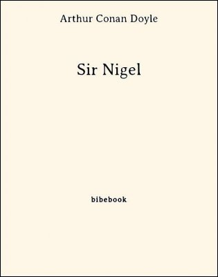 Sir Nigel - Doyle, Arthur Conan - Bibebook cover