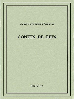 Contes de fées - Aulnoy, Marie Catherine (d') - Bibebook cover
