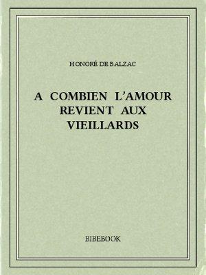 A combien l'amour revient aux vieillards - Balzac, Honoré de - Bibebook cover