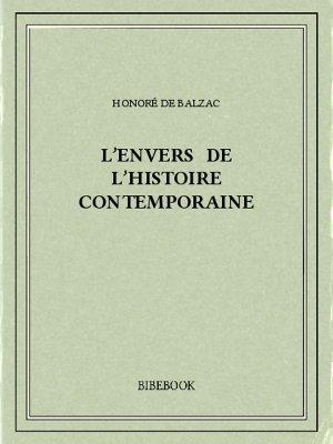 L'envers de l'histoire contemporaine - Balzac, Honoré de - Bibebook cover