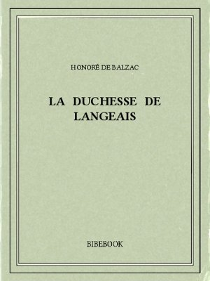 La duchesse de Langeais - Balzac, Honoré de - Bibebook cover