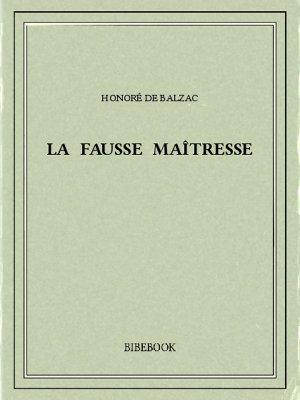 La fausse maîtresse - Balzac, Honoré de - Bibebook cover