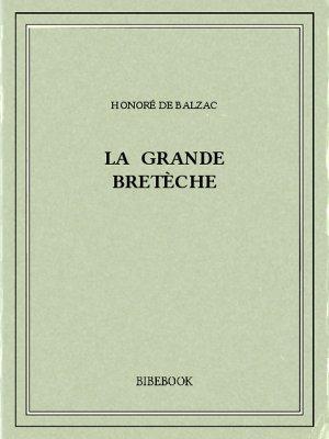 La grande Bretèche - Balzac, Honoré de - Bibebook cover