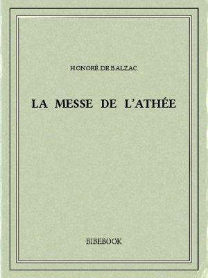 La messe de l'athée - Balzac, Honoré de - Bibebook cover