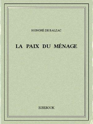 La paix du ménage - Balzac, Honoré de - Bibebook cover