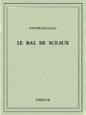 Le bal de Sceaux - Balzac, Honoré de - Bibebook cover