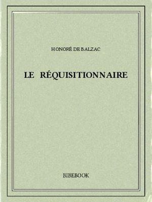 Le réquisitionnaire - Balzac, Honoré de - Bibebook cover