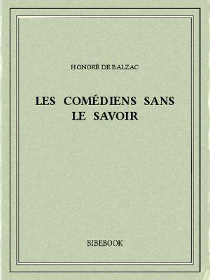 Les comédiens sans le savoir - Balzac, Honoré de - Bibebook cover