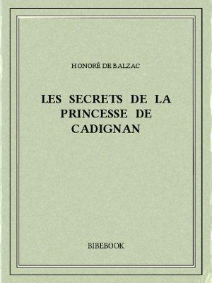 Les secrets de la princesse de Cadignan - Balzac, Honoré de - Bibebook cover