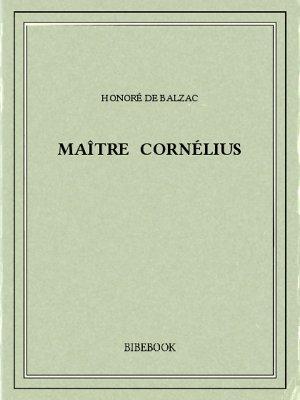 Maître Cornélius - Balzac, Honoré de - Bibebook cover