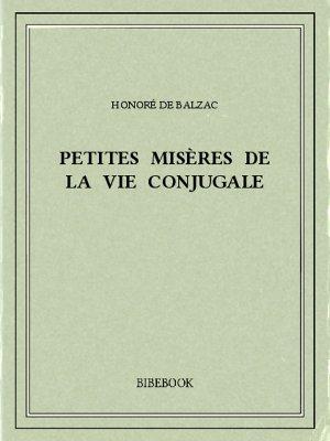 Petites misères de la vie conjugale - Balzac, Honoré de - Bibebook cover