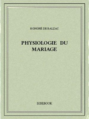 Physiologie du mariage - Balzac, Honoré de - Bibebook cover