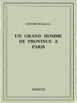 Un grand homme de province à Paris - Balzac, Honoré de - Bibebook cover