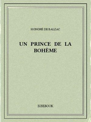 Un prince de la bohème - Balzac, Honoré de - Bibebook cover