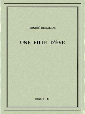 Une fille d'Ève - Balzac, Honoré de - Bibebook cover