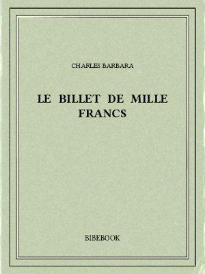 Le billet de mille francs - Barbara, Charles - Bibebook cover