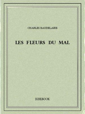 Les fleurs du mal - Baudelaire, Charles - Bibebook cover